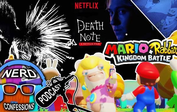 S02E33: Netflix's Death Note 2017, Mario + Rabbids: Kingdom Battle